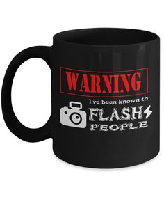 Warning I Have Been Known To Flash People- Funny Photographer Gifts- Gifts For A Photographer- Gift Ideas For Photographers- Photographer Gift Ideas-photographer Coffee Mug- Yesecart  #anniversarygifts #christmasgift #birthdaygifts #giftforhim #presentforboyfriend #quotesandsayings #birthdaywishes #customgift #coffee #christmas