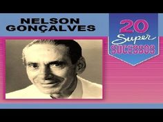 Nelson Gonçalves - 20 Super Sucessos - Completo - YouTube