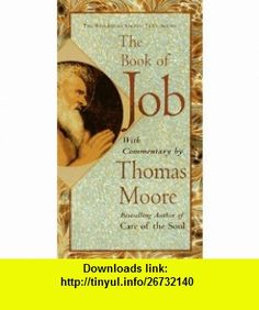 The Book of Job (9781573226745) Thomas Moore , ISBN-10: 1573226742  , ISBN-13: 978-1573226745 ,  , tutorials , pdf , ebook , torrent , downloads , rapidshare , filesonic , hotfile , megaupload , fileserve