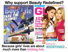 Girls' lives are about much more than looking hot!  Boys' Life headlines: Take the Plunge; High Adventure Awaits You; True Stories of Scouts in Action; Gear Guy Fixes Your Old Boots. Girls' Life headlines: 127 Fall Fashion Ideas; Look flawless: The Skin Secret You Need; Get a Hot Mane Makeover; The NEW Guide to Guys; 1-Minute Makeup tricks.