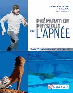 Préparation physique pour l'apnée. Principes fondamentaux et mise en place - Umberto Pelizzari,Federico Mana,Roberto Chiozzotto