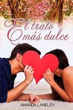 El trato más dulce: novela romántica contemporánea: Amazon.es: Amanda Laneley: Libros