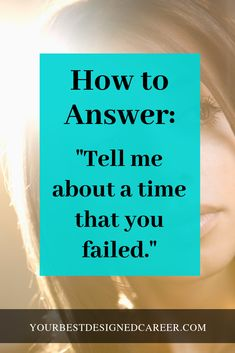 """""""Tell Me About a Time When You Failed"""": How to Answer – career Job Interview Answers, Job Interview Preparation, Interview Skills, Job Interview Tips, Job Interviews, Job Resume, Resume Tips, Resume Skills, Job Hunting Tips"""