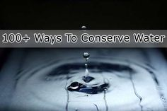 100+ Ways To Conserve Water frugal save money shtf prepping
