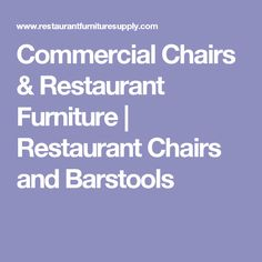Commercial Chairs & Restaurant Furniture   Restaurant Chairs and Barstools