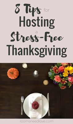 8 Tips for Hosting a Stress-Free Thanksgiving - Rooms Need Love Hosting Thanksgiving, Thanksgiving Holiday, Fall Recipes, Holiday Recipes, Holiday Ideas, Holiday Planner, Need Love, Stress Free, Holidays And Events