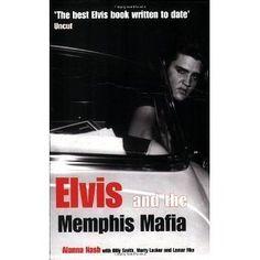 Elvis and the Memphis Mafia [Paperback] [2005] Alanna Nash