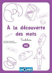 """A la découverte des mots en MS N°1 Un fichier de lecture destiné au élèves de MS, pour découvrir de nouveau mots et les utiliser. Partie 1 (septembre - octobre) """"Le petit déjeuner de Manon"""""""