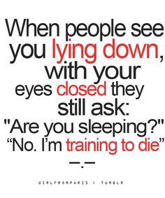 No. I'm training.