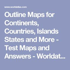 Outline Maps for Continents, Countries, Islands States and More - Test Maps and Answers - Worldatlas.com