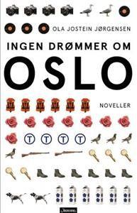 Les gjerne Ingen drømmer om Oslo, men ikke i ett jafs. Ta ei novelle om gangen, hold på den og glem at de andre eksisterer mens du holder på. Det fortjener de fleste av dem. Petter Fløttum, Universitas