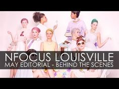 ▶ NFocus Louisville - May Editorial - Behind The Scenes - YouTube