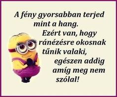 igy van i Funny Stories, Funny Cute, Minions, More Fun, Quotations, Life Quotes, Jokes, Google, Gatsby