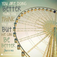 Be better. :) #lds #quotes