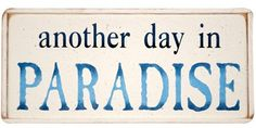 "Ivory hand painted beach sign with the perfect quote for those coastal memories - """"Another Day in Paradise"""". Anytime you just need a little reminder of days spent at the shore! Sign Size = 6"""" wide"