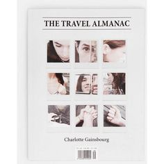 The Travel Almanac 9 Charlotte Gainsbourg ❤ liked on Polyvore featuring books, fillers and magazine