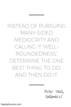 Peter thiel's quote on mediocrity, dedication and the keys to success in business and in life