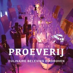 PROEVERIJ www.joinjoin.nl culinaire smaakbeleving #pippens #loft #eindhoven #singles