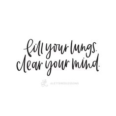 Lesson 124: Fill your lungs. Clear your mind. // Original hand-lettering by Heather Luscher for Lettered Lessons.