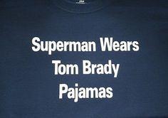 Superman Wears Tom Brady Pajamas Mens T-Shirt ---- New England Patriots - Boston