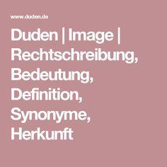 Duden | Image | Rechtschreibung, Bedeutung, Definition, Synonyme, Herkunft