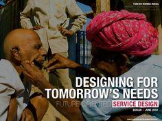 designing-for-tomorrows-needs by Torsten Henning Hensel via Slideshare