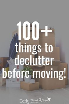 Decluttering is a must before moving house. Use this list of 100 things to declutter your home and sell your house quickly. These tips will make your move easier and less stressful! #decluttering #movingtips #earlybirdmom #packingtips #moving #packing #he