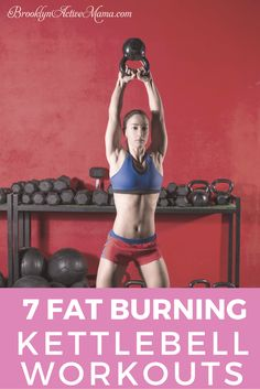 7 Fat Burning Kettlebell Workouts