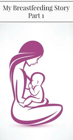 My Breastfeeding Story Part 1 pin{Breastfeeding, Nursing, Babies, Parenting, Motherhood, Gentle Parenting, Attachment Parenting, Healthy Living, Children, Positive Parenting}