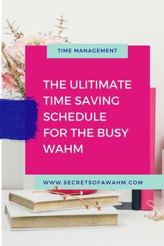 The Ultimate Time Saving Schedule for the Work at Home Mom - Secrets of a Work at Home Mom Time Management Earn Money From Home, Make Money Blogging, How To Make Money, Money Fast, Goals Planner, Blog Planner, Start Up Business, Business Advice, Business Planning