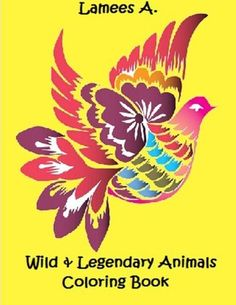 Wild & Legendary Animals Coloring Book by Lamees A. http://www.amazon.com/dp/151943765X/ref=cm_sw_r_pi_dp_G4Prxb02XBNK6