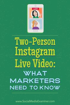 Two-Person Instagram Live Video: What Marketers Need to Know by Jenn Herman on Social Media Examiner. via @smexaminer
