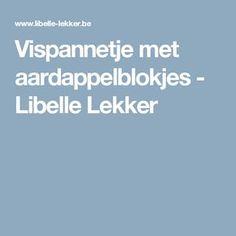 Vispannetje met aardappelblokjes -                         Libelle Lekker