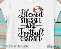 Blessed stressed and football obsessed svg, Blessed svg, Football obsessed svg, Football mom svg, Ch Football Signs, Football Cheer, Notre Dame Football, High School Football, Alabama Football, Football Season, American Football, Football Spirit, Football Moms