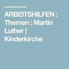 ARBEITSHILFEN : Themen : Martin Luther   Kinderkirche Martin Luther, Kirchen, Reformation, Kids, Ministry, Characters, Children Ministry, Kids House, Religious Education