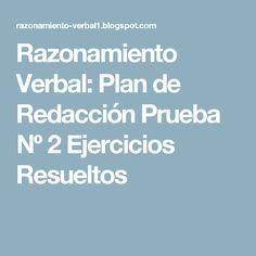 Razonamiento Verbal: Plan de Redacción Prueba Nº 2 Ejercicios Resueltos