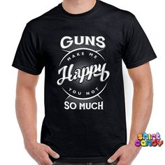 Funny Gun Shirt Welcome to ShirtCandy! Here youll find awesome Graphic Ts, Baby One Pieces & more! With quality ink to garment prints & eco-friendly Fashion Everyday, My T Shirt, Shirt Shop, Dog Shirt, Jeans Style, Shirt Style, Funny Motorcycle, Funny Fishing Shirts, Beer Shirts