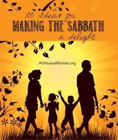 100 Ideas for Making the Sabbath a Delight for Your Family {Free Printable} | A Virtuous Woman #familyworship #worshipideas #sabbath