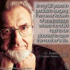 C. Everett Koop quote THANK YOU i hate it when people bring that up like it happens all the time. IT DOESN'T