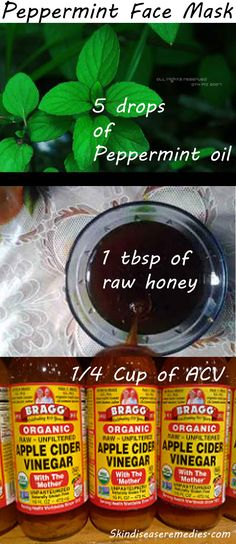 Peppermint Face Mask  http://www.skindiseaseremedies.com/peppermint-face-mask/      Raw honey – 1 table spoon     Apple cider vinegar – 1/4 cup     Peppermint oil – 5 drops     Distilled water – 1 cup
