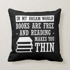 Dream World Reading Book Lover Are Free Throw Pillow - home gifts ideas decor special unique custom individual customized individualized I Love Books, Good Books, Books To Read, My Books, Funny Pillows, Cute Pillows, Throw Pillows, Book Lovers Gifts, Book Gifts