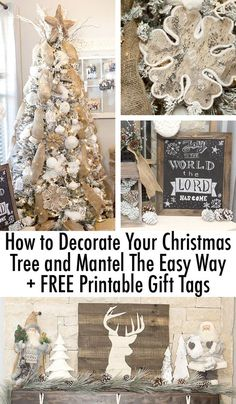 How to Decorate Your Christms Tree and Mantle the Easy Way + FREE Printable Gift Tags - Rustic Christmas Tree - Burlap Christmas Decor - Neutral White Christmas Tree - Flocked Christmas Tree