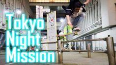 TOKYO NIGHT SKATEBOARDING MISSION – Luis Mora: Source: luismoravids