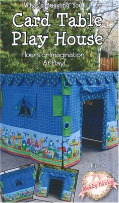 What's Bugging You Card Table Playhouse: Create this adorable slipcover that turns any card table into a fort!  Pattern includes all instructions for the project, which fits over a standard size card table.