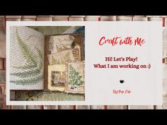 Craft with Me - Hello let's play (what I'm up to) #redpagecafe #junkjournal - YouTube