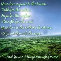 Your love is peace to the broken...