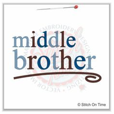 5166 Sayings : Middle Brother 5x7
