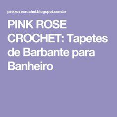 PINK ROSE CROCHET: Tapetes de Barbante para Banheiro