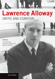 Buy Lawrence Alloway by Lucy Bradnock at Mighty Ape NZ. This incisive book offers a revealing glimpse into the life and thought of a seminal art critic. Lawrence Alloway was a key figure in the. Cultura Pop, University Of Nottingham, Museum Studies, Art Criticism, New York Museums, Cultural Studies, Social Art, Research Institute, Conceptual Art