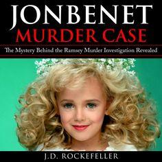 behind the murder of jonbenet ramsey Crime investigator john san agustin has been involved with the jonbenét ramsey murder case since the beginning the theories behind the jonbenét ramsey case.